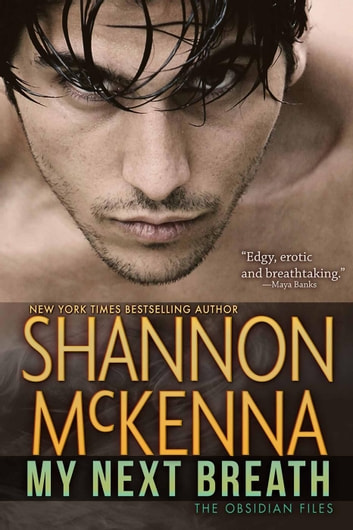 My Next Breath - The Obsidian Files, #2 ebook by Shannon McKenna