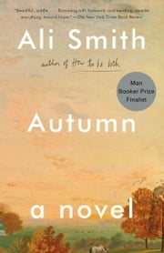 Autumn - A Novel ebook by Ali Smith