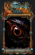 Feral - Epic Fantasy - Book 5 ebook by Brian Rathbone