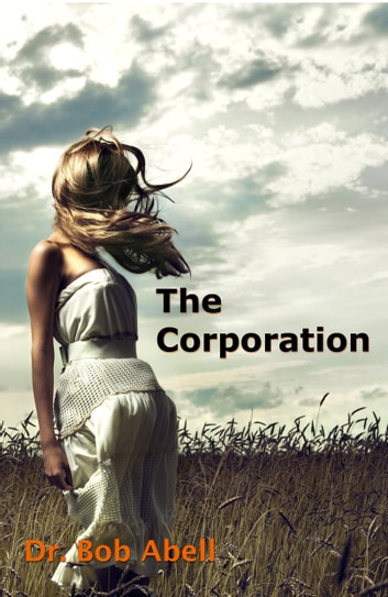 The Corporation ebook by Dr. Bob Abell