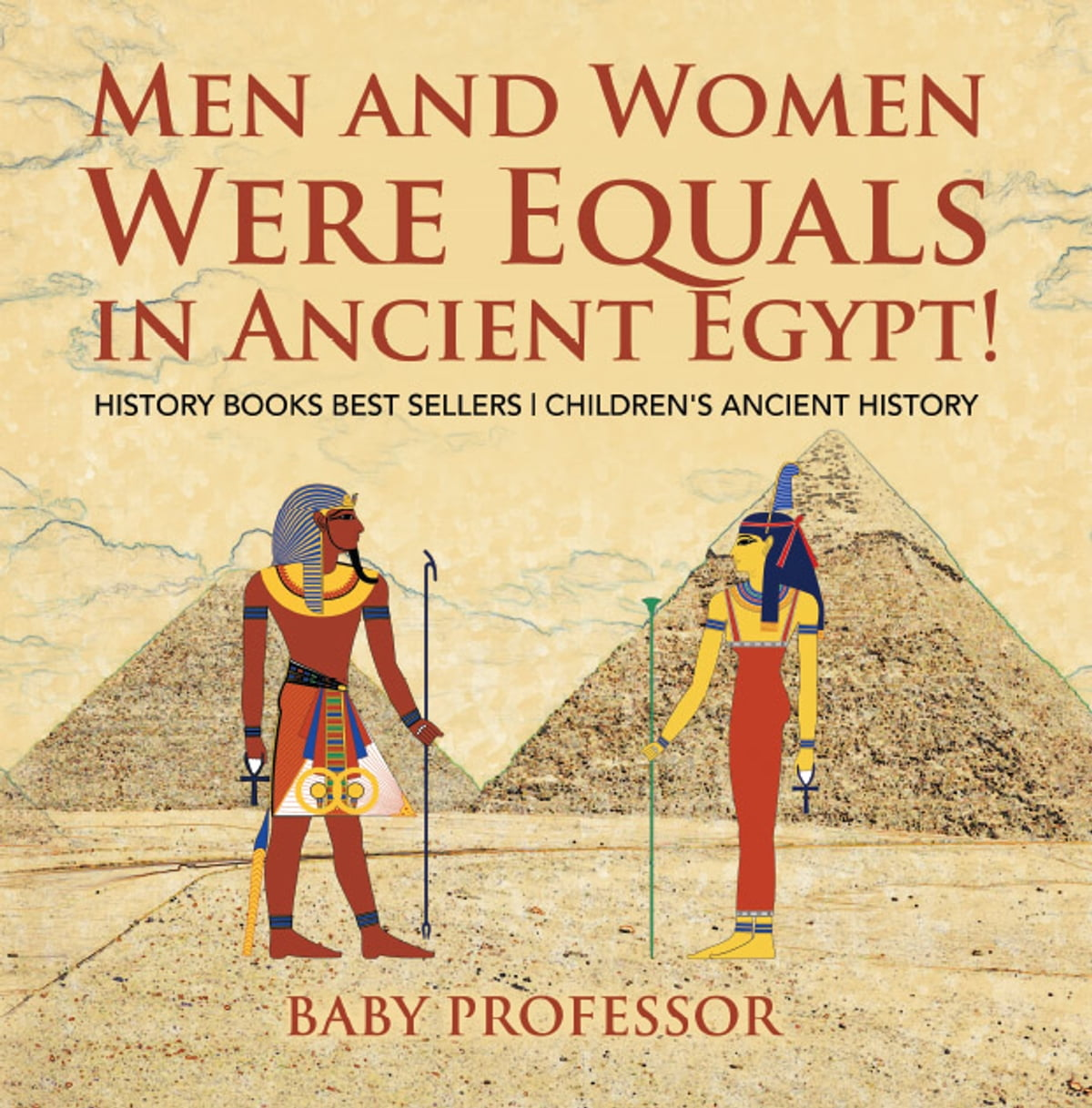 official photos look good shoes sale authentic quality Men and Women Were Equals in Ancient Egypt! History Books Best Sellers |  Children's Ancient History ebook by Baby Professor - Rakuten Kobo