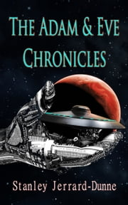 The Adam & Eve Chronicles ebook by Stanley Jerrard-Dunne