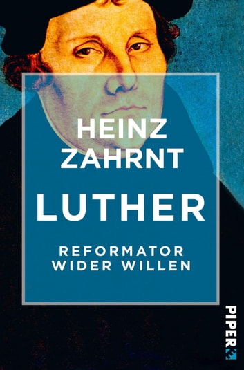 Luther - Reformator wider Willen ebook by Heinz Zahrnt
