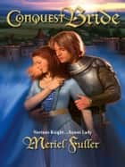 Conquest Bride eBook by Meriel Fuller