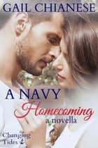 A Navy Homecoming - Changing Tides ebook by Gail Chianese