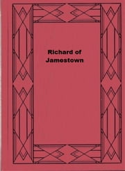 Richard of Jamestown ebook by James Otis