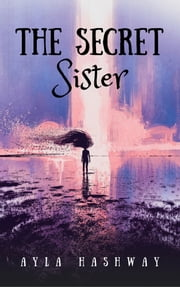The Secret Sister ebook by Ayla Hashway