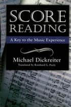 Score Reading ebook by Michael Dickreiter