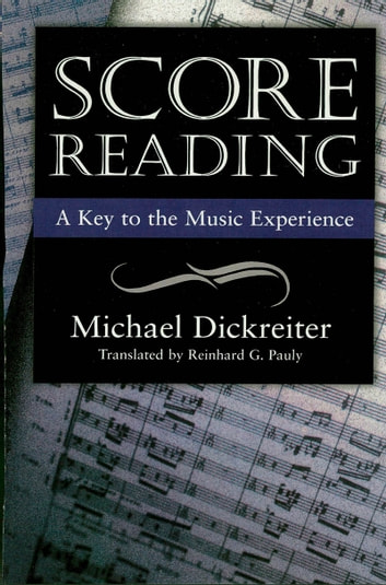 Score Reading - A Key to the Music Experience ebook by Michael Dickreiter