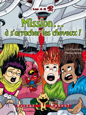 Mission… à s'arracher les cheveux ! ebook by Lili Chartrand,Mathieu Benoit