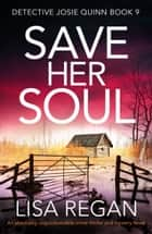 Save Her Soul - An absolutely unputdownable crime thriller and mystery novel ebook by