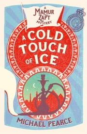 A Cold Touch of Ice (Mamur Zapt, Book 13) ebook by Michael Pearce