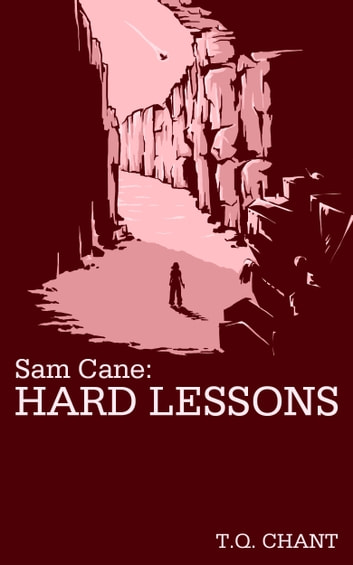 Sam Cane: Hard Lessons (Sam Cane 2) ebook by T Q Chant