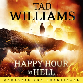 Happy Hour in Hell - Bobby Dollar 2 audiobook by Tad Williams