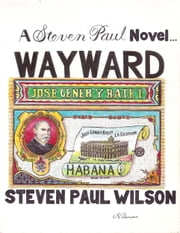 Wayward ebook by Steven Paul Wilson