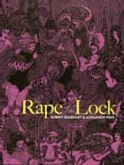 The Rape of the Lock ebook by Aubrey Beardsley, Alexander Pope