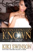 Internationally Know: New York's Finest part 2 ebook by Kiki Swinson