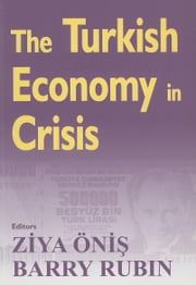 The Turkish Economy in Crisis ebook by Onis, Ziya