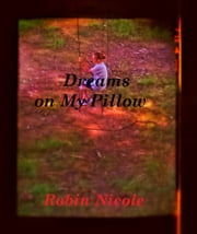 Dreams on My Pillow ebook by Robin Nicole