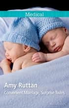 Convenient Marriage, Surprise Twins ebook by Amy Ruttan