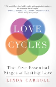 Love Cycles - The Five Essential Stages of Lasting Love ebook by Linda Carroll