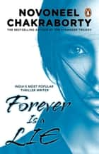 Forever Is a Lie ebook by Novoneel Chakravorty