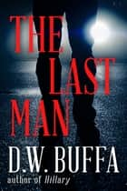 The Last Man ebook by D.W. Buffa