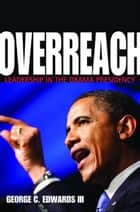 Overreach ebook by George C. Edwards III