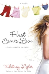 First Comes Love ebook by Whitney Lyles