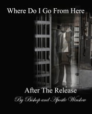 Where Do I Go From Here ebook by Bishop Howard Winslow,Chief Apostle Marilyn Winslow
