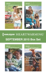 Harlequin Heartwarming September 2015 Box Set - Out of the Ashes\Owen's Best Intentions\Harper's Wish\Sweet Mountain Rancher ebook by Cynthia Reese,Anna Adams,Cerella Sechrist,Loree Lough