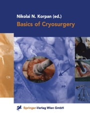 Basics of Cryosurgery ebook by Nikolai N. Korpan