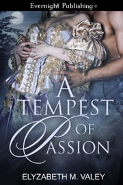 A Tempest of Passion ebook by Elyzabeth M. VaLey