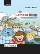 Lomoco fliegt ebook by Hubert Wiest