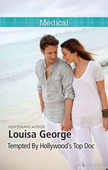 Tempted By Hollywood's Top Doc ebook by Louisa George