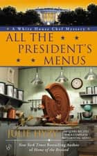 All the President's Menus ebook by Julie Hyzy