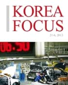 Korea Focus - June 2013 ebook by The Korea Foundation