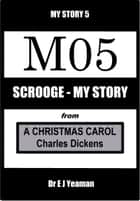 Scrooge - My Story (from A Christmas Carol) ebook by
