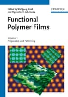 Functional Polymer Films, 2 Volume Set ebook by Wolfgang Knoll,Rigoberto C. Advincula