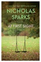 At First Sight ebook by Nicholas Sparks