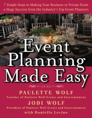 Event Planning Made Easy ebook by Paulette Wolf,Jodi Wolf,Donielle Levine