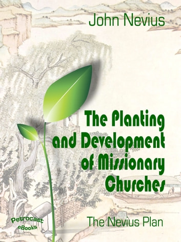 The Planting and Development of Missionary Churches ebook by John Livingston Nevius