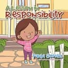 A Lesson in Responsibility - A Virtue You Should Practice at Home and Beyond . . . ebook by Paula Gomez