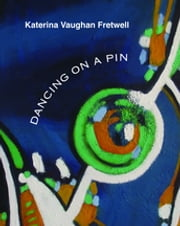 Dancing on a Pin ebook by Katerina Vaughan Fretwell
