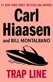 Trap Line ebook by Carl Hiaasen, Montalbano Bill