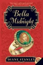 Bella at Midnight ebook by Diane Stanley, Bagram Ibatoulline