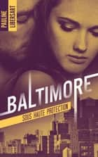 Baltimore 2 - Sous haute protection ebook by Pauline Libersart