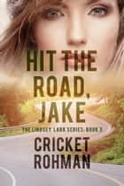 Hit The Road, Jake! ebook by Cricket Rohman