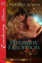 Pleasant Extortion ebook by Natalie Acres