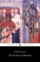 The Consolation of Philosophy ebook by Ancius Boethius